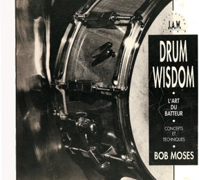 Bob Moses, Drum Wisdom